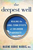#8: The Deepest Well: Healing the Long-Term Effects of Childhood Adversity