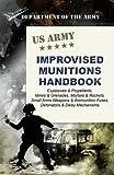 U.S. Army Improvised Munitions Handbook by Army (2015-10-08)