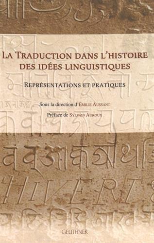 La traduction dans l'histoire des idées linguistiques : Représentations et pratiques