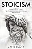 #8: Stoicism: The Essential Guide to Stoicism Philosophy, Wisdom, and History (Stoic Life & Principles Book 1)