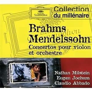 Brahms : Concerto Pour Violon - Mendelssohn : Concerto Pour Violon