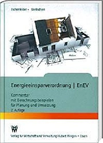 Energieeinsparverordnung EnEV 2014/2016: Kommentare EU-Richtlinie, Energieeeinsparungsgesetz, Energieeinsparverordnung, Erneuerbare-Energien-Wärmegesetz für Planung und Umsetzung