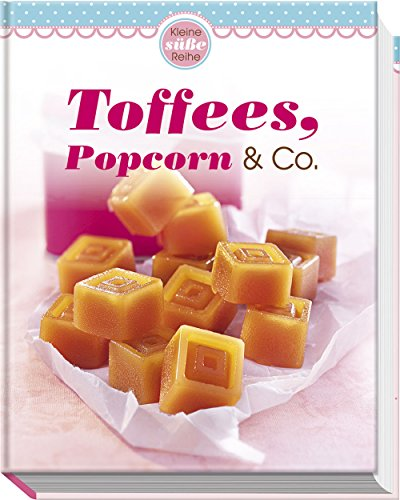Preisvergleich Produktbild Toffees, Popcorn & Co.: Kleine süße Reihe (Minikochbuch)