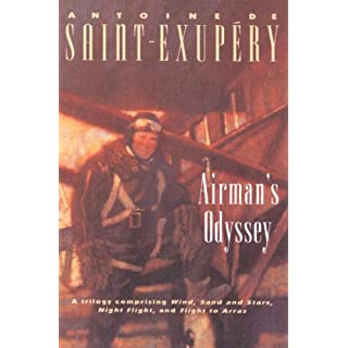 Airman's Odyssey: Wind, Sand and Stars, Night Flight, and Flight to Arras (English Edition)