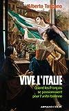 Vive l'Italie - Quand les Français se passionnaient pour l'unité italienne