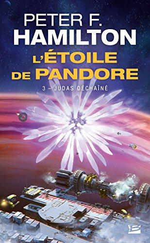 Judas déchaîné: L'Étoile de Pandore, T3 par Peter F. Hamilton