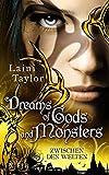 Dreams of Gods and Monsters: Zwischen den Welten 3
