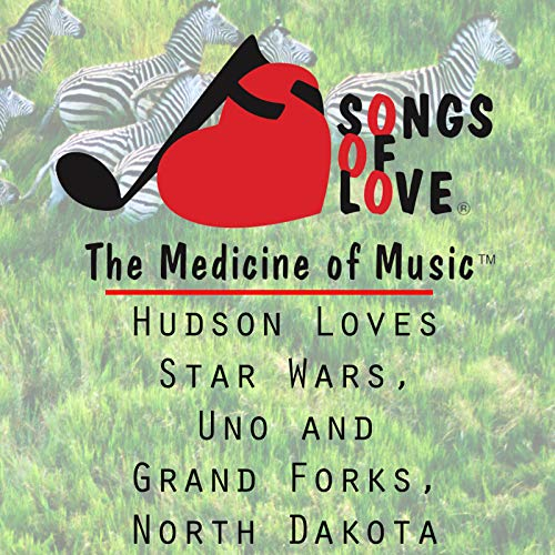 Hudson Loves Star Wars, Uno and Grand Forks, North Dakota -