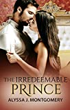The Irredeemable Prince (Royal Affairs Book 2)