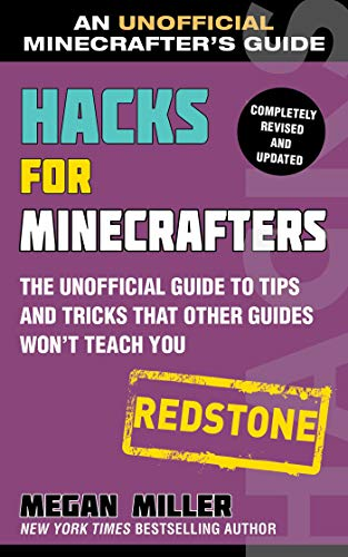 Hacks for Minecrafters: Redstone: The Unofficial Guide to Tips and Tricks That Other Guides Won\'t Teach You (Unofficial Minecrafters Hacks)