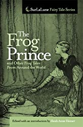 The Frog Prince and Other Frog Tales From Around the World
