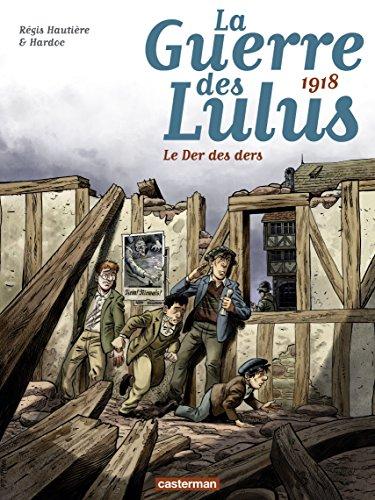 La Guerre des Lulus (Tome 5)  - 1918, Le der des ders (La Guerre des Lulus - 1916 La Perspective Luigi) (French Edition)