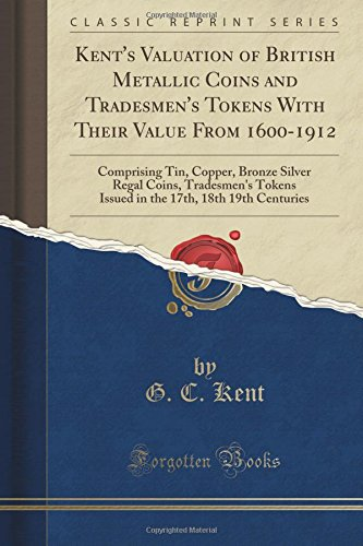 kents-valuation-of-british-metallic-coins-and-tradesmens-tokens-with-their-value-from-1600-1912-comp
