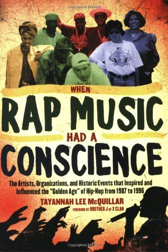 When Rap Music Had a Conscience: The Artists, Organizations and Historic Events That Inspired and Influenced the Golden Age of Hip-hop from 1987 to 1996 by Brother J. (Foreword), Tayannah Mcquillar (8-Mar-2007) Paperback