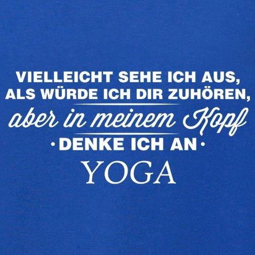 Vielleicht sehe ich aus als würde ich dir zuhören aber in meinem Kopf denke ich an Yoga - Herren T-Shirt - 13 Farben Royalblau