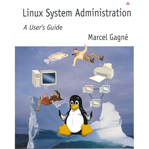 [(Linux System Administration : A User's Guide)] [By (author) Marcel Gagne] published on (September, 2001)