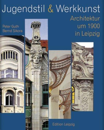 Jugendstil & Werkkunst: Architektur um 1900 in Leipzig