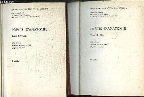 PRECIS D'ANATOMIE - TETE ET COU SYSTEME NERVEUX CENTRAL ORGANES DES SENS - TEXTE + ATLAS - TOME 2 / BIBLIOTHEQUE DE L'ETUDIANT EN MEDECINE - 8e edition