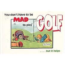 Mad to Play Golf (Powerfresh)
