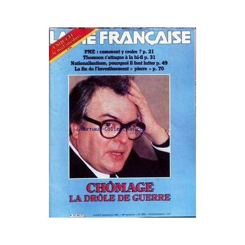 VIE FRANCAISE (LA) [No 1893] du 21/09/1981 - LE MAL SUEDOIS - PME - COMMENT Y CROIRE - THOMSON S'ATTAQUE A LA HI-FI - NATIONALISATIONS - LA FIN DE L'INVESTISEMENT PIERRE - CHOMAGE - LA DROLE DE GUERRE.