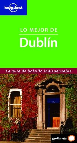 Lo mejor de Dublín (Guías Lo mejor de... Lonely Planet)