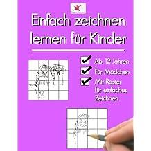 Einfach zeichnen lernen für Kinder: Süße Motive für Mädchen ab 12 Jahren