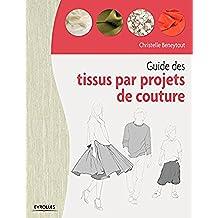 Guide des tissus par projet de couture (French Edition)