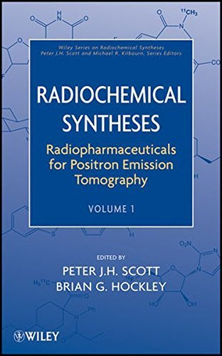 Radiochemical Syntheses: Radiopharmaceuticals for Positron Emission Tomography (Wiley Series on Radiochemical Syntheses) (2012-03-27)