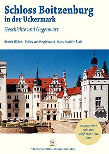 Schloss Boitzenburg in der Uckermark: Geschichte und Gegenwart