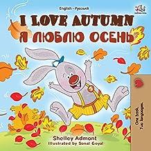 I Love Autumn: English Russian Bilingual Book (English Russian Bilingual Collection) (English Edition)