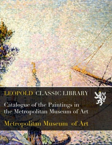Catalogue of the Paintings in the Metropolitan Museum of Art por Metropolitan Museum of Art