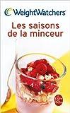 Les saisons de la minceur : 250 recettes et des menus de Weight Watchers ( 8 mars 2006 )...