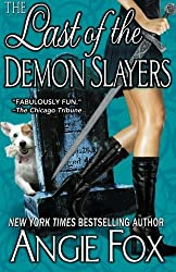 The Last of the Demon Slayers (A Biker Witches Novel) (Volume 4) by Angie Fox (2013-05-06)
