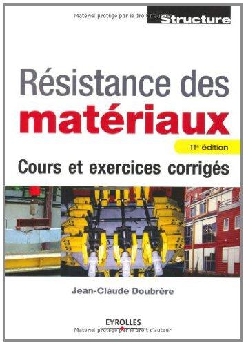 Résistance des matériaux : Cours et exercices corrigés - Jean-Claude Doubrère