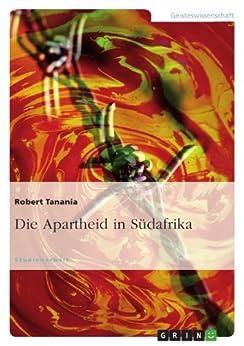 Die Apartheid in Südafrika von [Tanania, Robert]