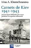 Carnets de Kiev, 1941-1943: Journal d'une bibliothécaire russe pendant l'occupation allemande