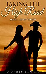 Westerns: John Yancey: Action & Adventure Romance (Taking the High Road series Book 1)
