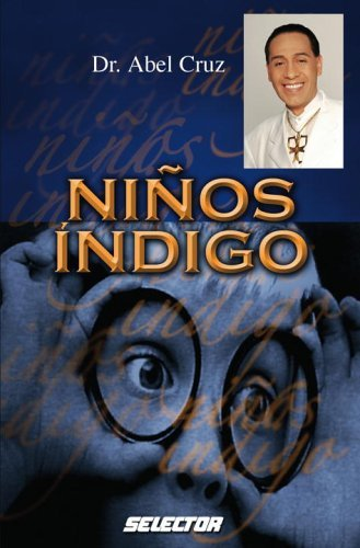 Ninos Indigo (Salud) by Abel Cruz (2006-05-02)