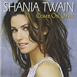 Come On Over - International Version by Shania Twain (1999-11-23) -