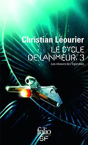 Le cycle de Lanmeur, Tome 3 : Les rêveurs de l'Irgendwo par Christian Léourier