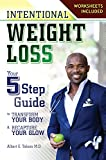 Intentional Weight Loss: Your Five Step Guide to Transform Your Body and Recapture Your Glow (English Edition)