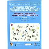 Arbitraje y resolución extrajudicial de conflictos: Mediación, arbitraje y resolución extrajudicial de conflictos en el siglo XXI: II (Mediación y resolución de conflictos)