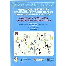 Mediación, arbitraje y resolución extrajudicial de conflictos en el siglo XXI: II (Mediación y resolución de conflictos)