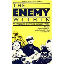 Enemy Within: Pit Villages and the Miners' Strike of 1984-85 (Historical Workshop)