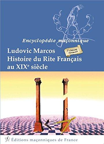 Histoire du Rite Français au XIXème siècle par Ludovic Marcos