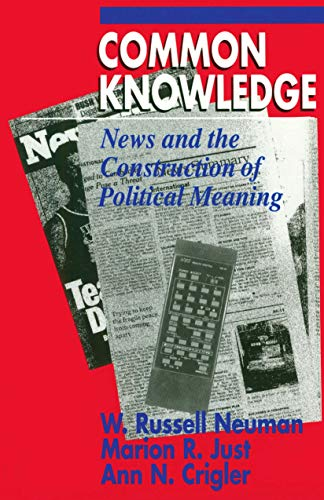 Common Knowledge: News and the Construction of Political Meaning (American Politics and Political Economy Series) (English Edition)