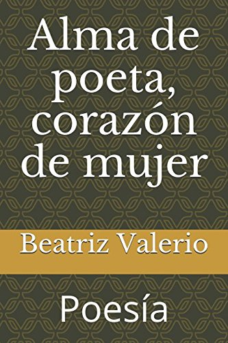Alma de poeta, corazón de mujer: Poesía