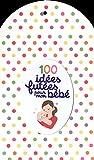 Image de 100 IDEES FUTEES POUR MON BEBE