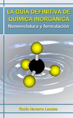 La guía definitiva de química inorgánica - Nomenclatura y formulación (Fichas de química)