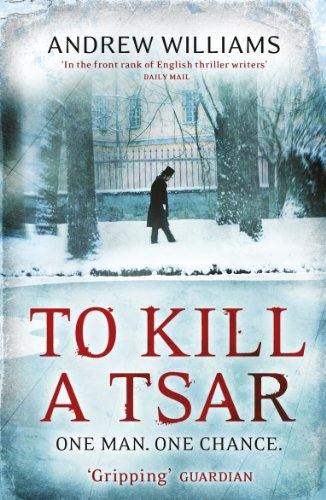 To Kill a Tsar by [Williams, Andrew]